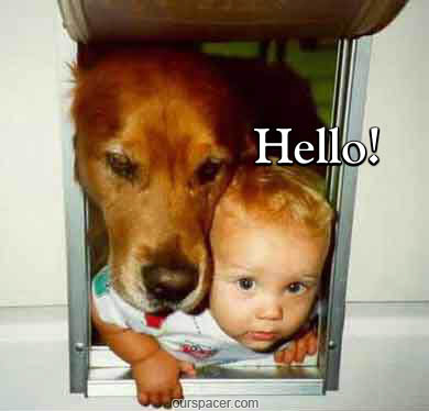 dog and baby in door hole say hello myspace, friendster, facebook, and hi5 comment graphics