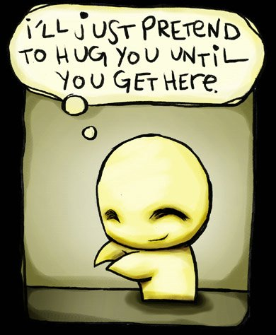 i'll just pretend to hug you until you get here myspace, friendster, facebook, and hi5 comment graphics