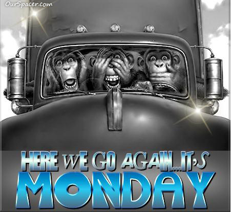 Here we go again, it's Monday myspace, friendster, facebook, and hi5 comment graphics