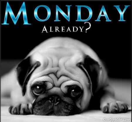 Monday already graphics