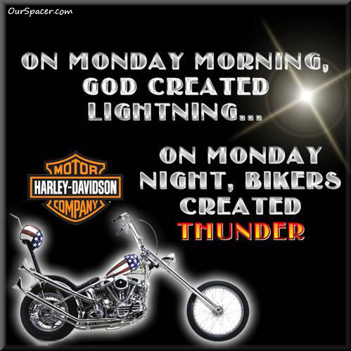 On Monday morning, God created lightning, and on Monday night, bikers created Thunder myspace, friendster, facebook, and hi5 comment graphics