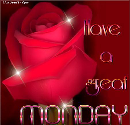 Red rose, have a great Monday myspace, friendster, facebook, and hi5 comment graphics