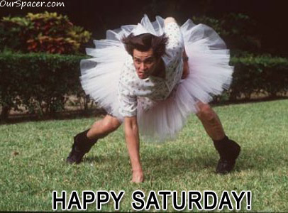 Ace Ventura happy Saturday myspace, friendster, facebook, and hi5 comment graphics