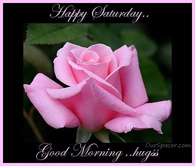 Happy Saturday, good morning hugs myspace, friendster, facebook, and hi5 comment graphics