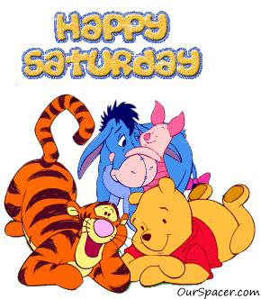 Happy Saturday from Pooh, Piglet, Eeyore, and Tigger myspace, friendster, facebook, and hi5 comment graphics