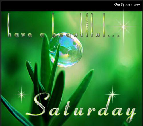 Have a beautiful Saturday graphics