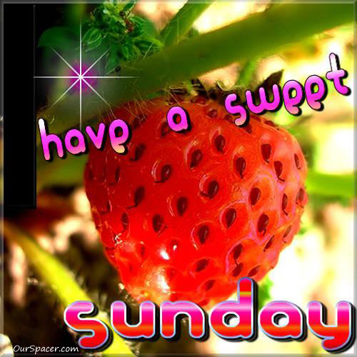 Have a sweet strawberry Sunday myspace, friendster, facebook, and hi5 comment graphics